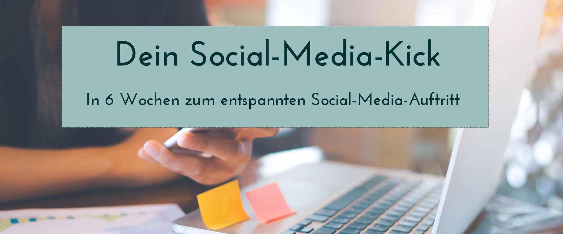 Dein Social Media Kick online Kurs